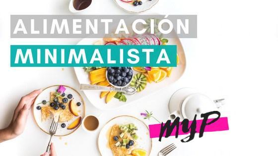 Alimentación minimalista, lo nuevo en nutrición 1